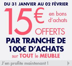 15€ en bon d'achat offerts par tranche de 100€ d'achats sur tous les meubles