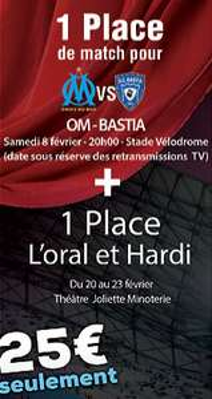 1 place pour le match OM / Bastia + 1 place de Théâtre