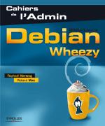 """Ebook """"Debian 7 - Le cahier de l'administrateur Debian"""" gratuit"""
