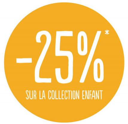 25% de réduction sur la collection enfant (pour les adhérents)