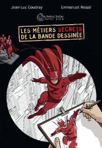 """Livre """"Les métiers secrets de la bande dessinée"""""""