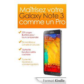 """Ebook GRATUIT """"Maîtrisez votre Galaxy Note 3 comme un Pro"""" (au lieu de 4,99€)"""