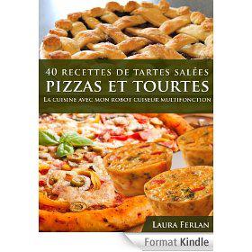 Ebooks Kindle gratuits  - Ex : 40 Recettes de Tartes Salées, Pizzas et Tourtes