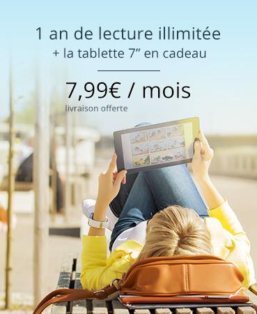 """1 an de lecture illimitée  + Tablette Android 7"""" offerte"""