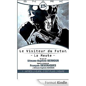 """Ebook Le Visiteur du Futur - La Meute - Épisode 1: """"Après l'heure, c'est plus l'heure"""" gratuit (Format Kindle)"""