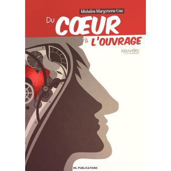 Ebook Recueil de nouvelles : Du coeur à l'ouvrage gratuit (au lieu de 3.58€)