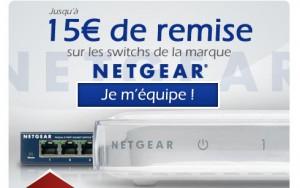 de 5€ à 15€ de remise sur des switchs Netgear