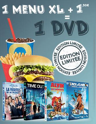 1 Menu XL + 1,50€ = 1 DVD au choix