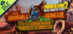 Sélection de DLC Borderlands 2 en promo - Ex : Headhunter water gobbles