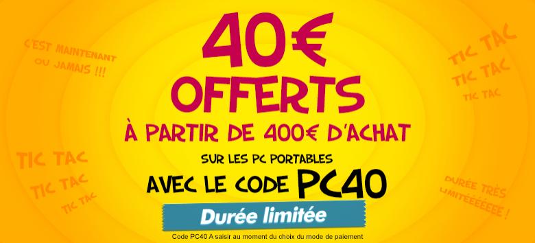40€ offerts à partir de 400€ d'achats sur les ordinateurs portables