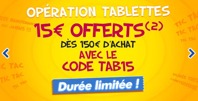 15€ offerts dès 150€ d'achat sur les tablettes