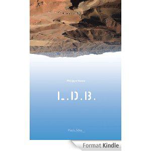 """""""L.D.B."""" le nouveau roman de Philippe Nonie"""