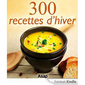 Ebook 300 recettes d'hiver (Format Kindle) gratuit (au lieu de 3.99€)