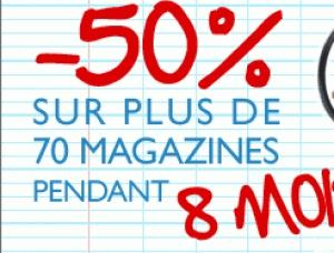 -50% pendant 8 mois sur vos magazines