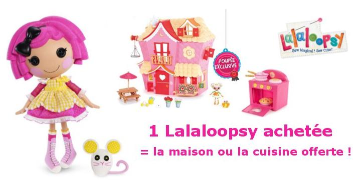 Une poupée Lalaloopsy achetée = la maison ou la cuisiniere offerte