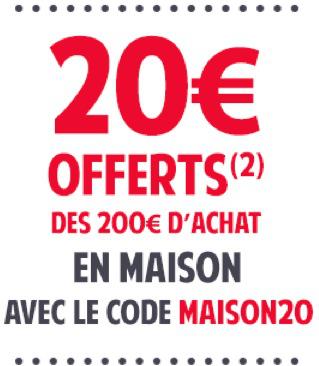 20 € offert des 200 € d'achat sur l'équipement de la maison