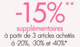 15% supplémentaires sur les produits déjà soldés (à partir de 3 articles achetés à -20%, -30% et -40%)