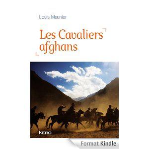"""Livre kindle """"Les Cavaliers Afghans"""" de Louis Meunier"""