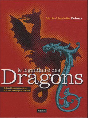 Le légendaire des dragons - Relié