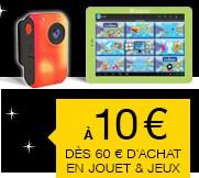 [Offre Adhérents] Tablette Tactile ou Lecteur multimedia ou Caméscope enfant à 10€ dès 60€ d'achats en jouets et jeux