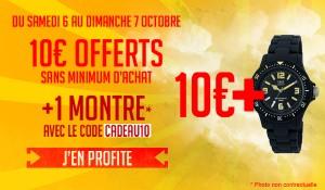 10 € offerts sans minimum d'achat + 1 montre