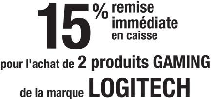 15% de remise immédiate en caisse pour l'achat de 2 produits Gaming de la marque Logitech